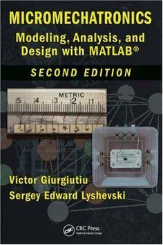 Micromechatronics : modeling, analysis, and design with MATLAB