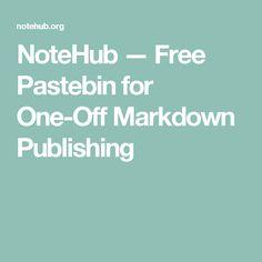 NoteHub — Free Pastebin for One-Off Markdown Publishing