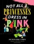 Storytime Standouts looks at ways to examine stereotypes and discover diversity through picture books about princesses, including Not All Princesses Dress in Pink published by Simon and Schuster Books for Young Readers.  #kidlit #diversity #stereotypes
