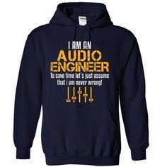 I AM AN AUDIO ENGINEER T Shirt, Hoodie, Sweatshirt
