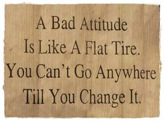 Bad Attitude Quote-need this on my classroom wall this year!