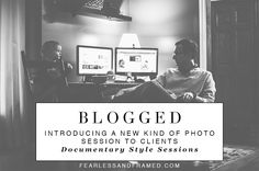 Introducing a New Kind of Photo Session to Clients - Documentary Style