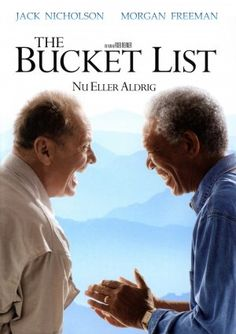 The Bucket List (a wonderful lesson about life, friendship and humanity )