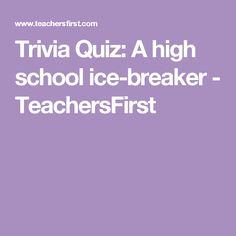 Trivia Quiz: A high school ice-breaker - TeachersFirst