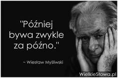 Później bywa zwykle... #Myśliwski-Wiesław, #Życie