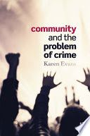 Community and the problem of crime / Karen Evans. Criminology, New Books, Crime, Community, Evans, Movie Posters, Movies, Films, Film Poster