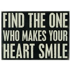 Find the one who makes your heart smile...  #quote #love