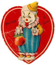 "Nothing says ""I love you"" like a creepy clown. 27 Weird And Creepy Vintage Valentine's Day Cards My Funny Valentine, Vintage Valentine Cards, Vintage Greeting Cards, Vintage Holiday, Valentine Day Cards, Vintage Postcards, Valentine Images, Vintage Humor, Vintage Dog"