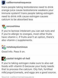 Important! Necessary nutrients to take while taking testostorone or estrogen. Health. Vitimin. Vitumin. Vitimuns. I cant spell it. Nutrients. Transgender. LGBTQA+