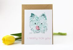 Yorkie I really lick you Notecard - Yorkie Valentine - Beth Meyer Dottie Dog