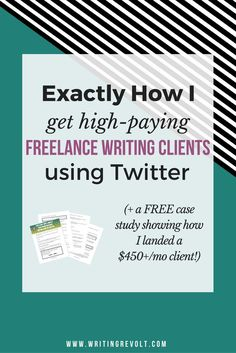 Twitter for Freelance Writers: Exactly How I Use Twitter to Attract and Land Freelance Writing Clients (+ FREE Case Study!) - Writing Revolt – make money writing online, make money freelance writing