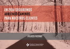 """Gericó Associates' christmas greeting card for social media and email (concept & design). """"In 2014 we'll keep opening roads for our clients""""."""