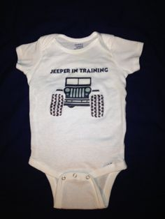 Jeep baby onesie. Jeeper in training by JDbabytique on Etsy, $18.99