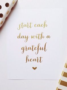 Happy Thoughts with Katina : 5 ways to Start Each Day with a Grateful Heart Pretty Words, Beautiful Words, Cool Words, Great Quotes, Quotes To Live By, Inspirational Quotes, Inspiring Sayings, Awesome Quotes, Words Quotes