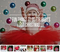 7 Fun Things to do for Baby's First Christmas ... → Parenting