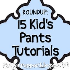 Roundup: 15 FREE Kid's Pants Tutorials - 15 tutorial per pantaloni bimbo/bimba GRATIS