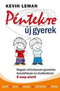 Kevin Leman: Péntekre új gyerek - Hogyan változtasson gyermeke hozzáállásán és viselkedésén 5 nap alatt Games For Kids, Diy For Kids, Summer Games, Home Learning, Montessori, Online Marketing, Preschool, Parenting, Album