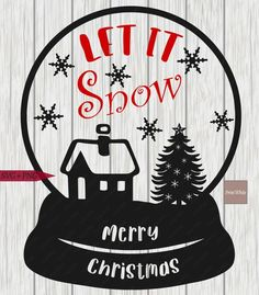 Let it Snow Christmas Svg Christmas Globe Svg Christmas | Etsy