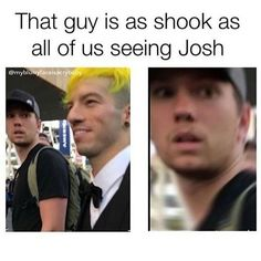 When/If I meet Josh Dun I would at first be like the guy in this picture then I would be like Josh Dun in this picture...