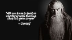 One of the best quotes of all time - Gandalf, The Lord of the Rings Great Quotes, Quotes To Live By, Inspirational Quotes, Life Advice, Good Advice, Movie Quotes, Life Quotes, Qoutes, More Than Words