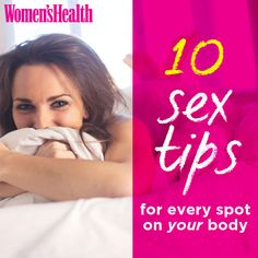 10 Sex Tips for Every Spot On Your Body http://www.womenshealthmag.com/sex-and-relationships/erogenous-zones-for-women