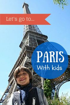 A Family-friendly guide to Paris with kids, by a Parisian mum of 3!