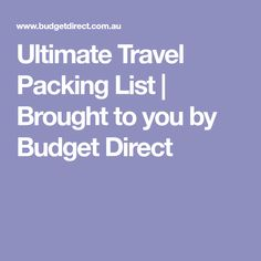 Ultimate Travel Packing List   Brought to you by Budget Direct
