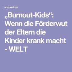 """""""Burnout-Kids"""": Wenn die Förderwut der Eltern die Kinder krank macht - WELT"""