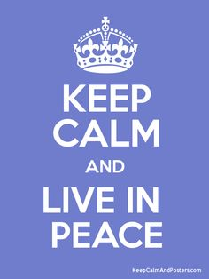 A World Without Prejudice Keep Calm And Live In Peace Posters Quotes Poster