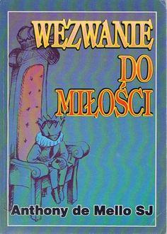 Wezwanie do miłości - Anthony de Mello (110785) - Lubimyczytać.pl