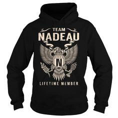 [Hot tshirt names] Team NADEAU Lifetime Member  Last Name Surname T-Shirt  Discount Codes  Team NADEAU Lifetime Member. NADEAU Last Name Surname T-Shirt  Tshirt Guys Lady Hodie  SHARE and Get Discount Today Order now before we SELL OUT  Camping last name surname nadeau lifetime member