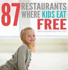 87 Restaurants Where Kids Eat Free. Passionate Penny Pincher is the #1 source printable & online coupons! Get your promo codes or coupons & save.