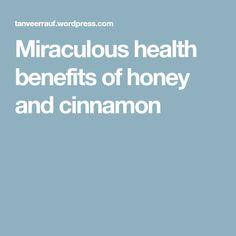 Miraculous health benefits of honey and cinnamon
