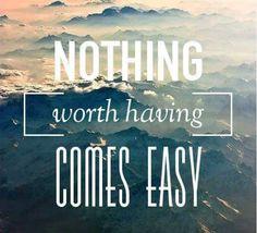 Nothing worth having comes easy.  #DigitalVK