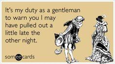 It's my duty as a gentleman...