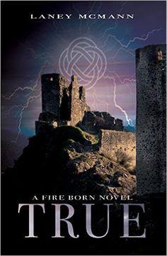 TRUE (A Fire Born Novel Book 3) 1, Laney McMann, Carol Brown - Amazon.com