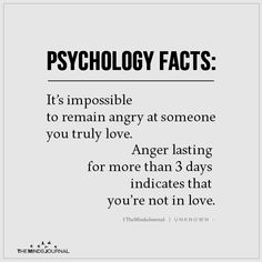 Psychology Facts It's impossible to remain angry at someone you truly love. Anger lasting for more than 3 days indicates that you're not in love. Psychology Says, Psychology Fun Facts, Psychology Quotes, Bob Marley, Relationship Advice Quotes, Relationships, Partner Quotes, Marriage Relationship, Fact Quotes