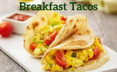 Breakfast Tacos | Cherry tomatoes adds a juicy explosion of nutrition & are a great way to start the day!