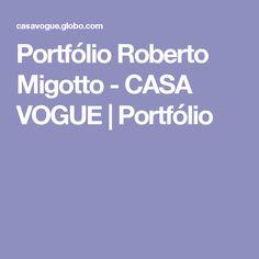 Portfólio Roberto Migotto - CASA VOGUE | Portfólio