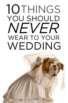 10 Things You Should Never Wear To Your Wedding