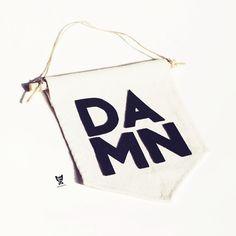 DAMN Canvas Banner Minimalist Wall Hanger 15 x 7.5 by PanLisPL