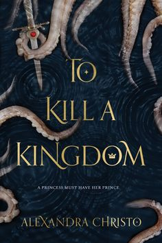 To Kill a Kingdom by Alexandra Christo - Released March 05, 2018 #fantasy #highfantasy #youngadult
