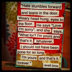 The Ballad of Love and Hate. First Avett Brother's song I ever heard.