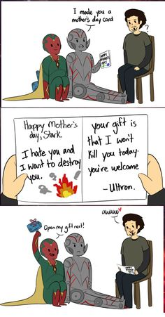 Happy Mother's Day!<<omg what if Vision and Ultron give a father's day gift to Steve because STONY