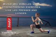 Build leg muscles with strengthening exercises like leg presses and lunges. vemma.myvoffice.com/vemmastrong   #HealthTips