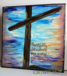Loris Happy Place: Whats So Good About Good Friday? Art Show Original Modern Abstract Mixed Media Acrylic Art Canvas by Lori Batronis Easter Paintings, Cross Paintings, Modern Paintings, Christian Paintings, Christian Art, Christian Easter, Cross Art, Cross Canvas Art, Watercolor Artists