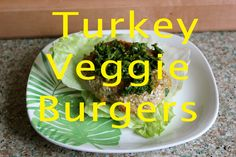 Turkey Veggie Burger: The perfect mix of turkey and veggie burger! It is a great way to sneak some extra veggies into dinner!