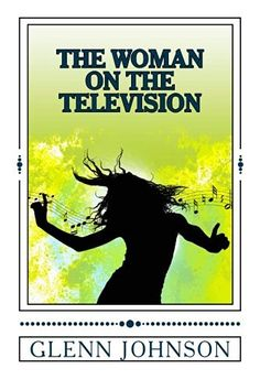 The Woman On The Television, http://www.amazon.co.uk/dp/1522917659/ref=cm_sw_r_pi_awdl_x_NSc3xbJD73EB3