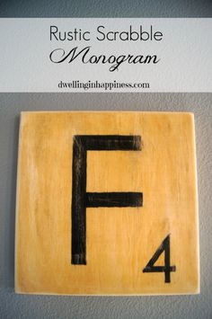 Rustic Scrabble Monogram - Contributing at Made to be a Momma | Dwelling In Happiness