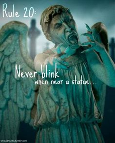 Rule 20: Never blink when near a statue…  [Image from Here]